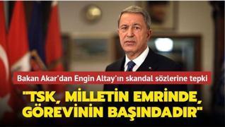Milli Savunma Bakanı Akar'dan Engin Altay'ın skandal sözlerine tepki