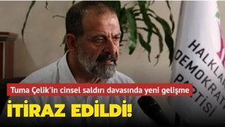 Cinsel saldırıdan yargılanan Eski HDP'li Tuma Çelik'in yurt dışı yasağının kaldırılmasına itiraz