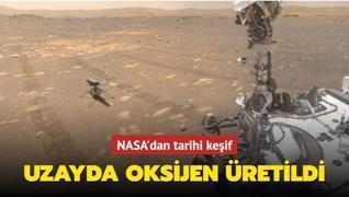 NASA'dan tarihi keşif... Uzayda oksijen üretti