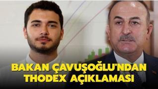 Son dakika haberi: Bakan Çavuşoğlu'ndan Thodex açıklaması