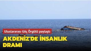 Uluslararası Göç Örgütü paylaştı... Akdeniz'de insanlık dramı