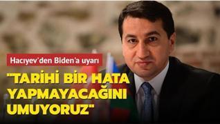 Azerbaycan Cumhurbaşkanı Yardımcısı Hacıyev'den Biden'a 24 Nisan uyarısı