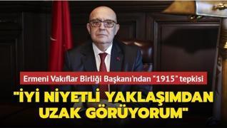 Ermeni Vakıflar Birliği Başkanı'ndan '1915' tepkisi