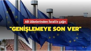 AB ülkelerinden İsrail'e çağrı: 'Genişlemeye son ver'