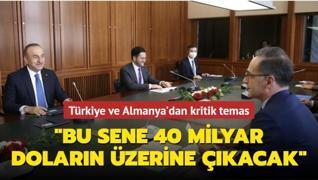 Türkiye ve Almanya'dan kritik temas: İkili ticaretimiz 40 milyar doların üzerine çıkacak