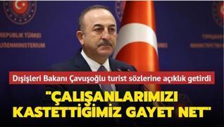 Dışişleri Bakanı Çavuşoğlu turist sözlerine açıklık getirdi: 'Çalışan vatandaşlarımızı kastettiğimiz gayet açık ve net'