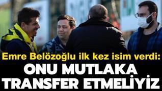 Flaş! Belözoğlu ilk kez isim verdi: Onu mutlaka transfer etmeliyiz