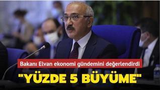 Hazine ve Maliye Bakanı Elvan'dan ekonomi gündemine ilişkin önemli açıklamalar: 'Yıl genelinde yüzde 5 büyüme'