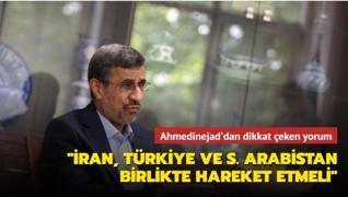 Eski İran Cumhurbaşkanı Ahmedinejad'dan Türkiye açıklaması