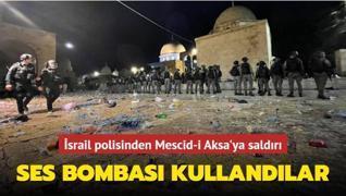 İsrail polisinden Mescid-i Aksa'ya ses bombalı saldırı