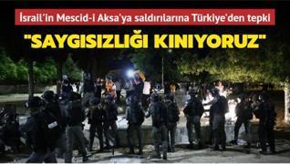 İsrail'in Mescid-i Aksa'ya saldırılarına Türkiye'den tepki