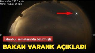 İstanbul semalarında belirmişti... Bakan Varank açıkladı