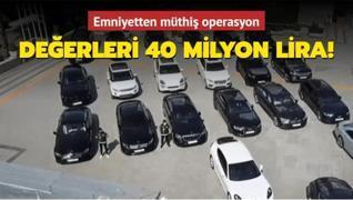İstanbul merkezli 9 ilde operasyon: Değerleri 40 milyon lira....