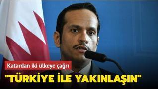 Katar, Suudi Arabistan ve Mısır'ı Türkiye'ye yakınlaşmaya davet etti
