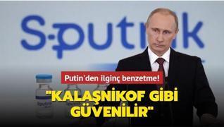 Putin'den ilginç benzetme: Kalaşnikof gibi güvenilir