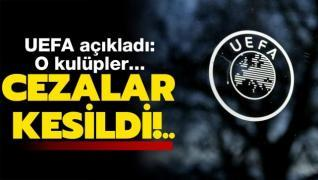 UEFA, o kulüplere cezayı kesti