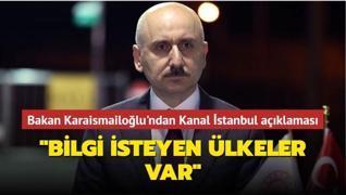 Ulaştırma ve Altyapı Bakanı Karaismailoğlu'ndan Kanal İstanbul açıklaması: 'Bilgi isteyen ülkeler var'