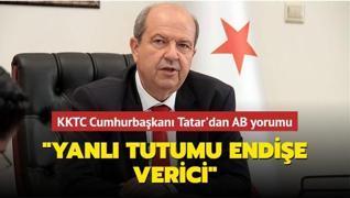 KKTC Cumhurbaşkanı Tatar'dan AB yorumu: 'Yanlı tutumu endişe verici'