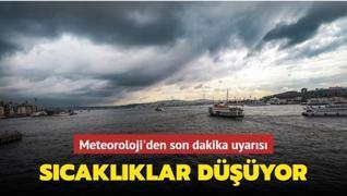 Meteoroloji'den son dakika uyarısı: Sıcaklıklar düşüyor