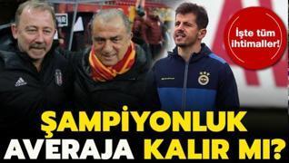 Süper Lig'de şampiyonluk averaja kalır mı?