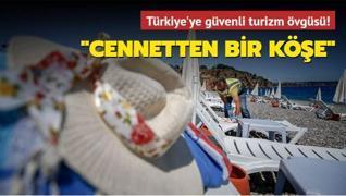 Türkiye'ye büyük övgü: Cennetten bir köşe