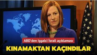 ABD'den işgalci İsrail açıklaması... Kınamaktan kaçındılar