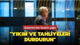 BM Genel Sekreteri Guterres'ten İsrail'e çağrı