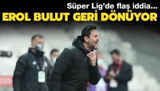 Erol Bulut Süper Lig'e geri dönüyor