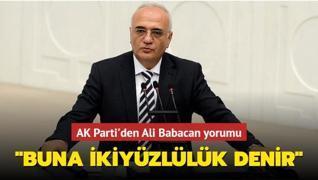 AK Parti'den Ali Babacan yorumu: 'Buna ikiyüzlülük denir'