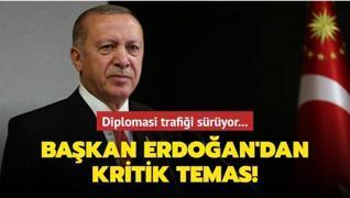 Diplomasi trafiği sürüyor... Başkan Erdoğan'dan kritik temas!