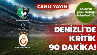 CANLI: Denizlispor-G.Saray