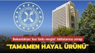Hazine ve Maliye Bakanlığı'ndan 'kur farkı vergisi' iddialarına cevap