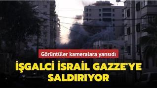 İşgalci İsrail Gazze'ye saldırıyor... Görüntüler kameralara yansıdı