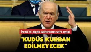 MHP lideri Bahçeli: İsrail kanlı yüzünü bir kez daha gösterdi