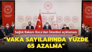 Sağlık Bakanı Koca'dan İstanbul açıklaması: 'Vaka sayılarında yüzde 65 azalma'