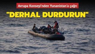 Avrupa Konseyi, göçmenleri geri itmeyi bırakması konusunda Yunanistan'a çağrıda bulundu