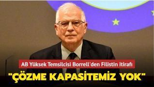 AB Yüksek Temsilcisi Borrell'den Filistin itirafı: 'Çözme kapasitemiz yok'
