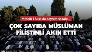Mescid-i Aksa'da bayram sabahı... Çok sayıda müslüman Filistinli akın etti