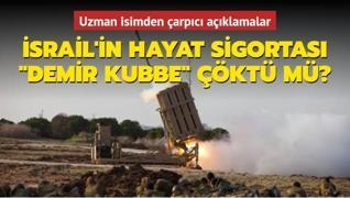 'Demir Kubbe' çöktü mü? Uzman isimden  çarpıcı açıklamalar