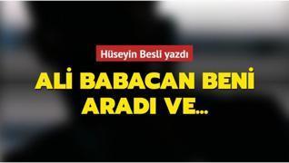 Ali Babacan beni aradı ve...