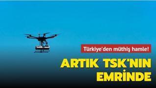 Türkiye'den müthiş hamle! Artık TSK'nın emrinde