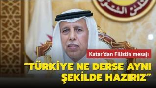Katar'dan Filistin mesajı: Türkiye ne derse aynı şekilde hareket etmeye de hazırız