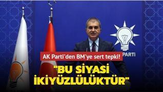 AK Parti'den BM'ye sert tepki