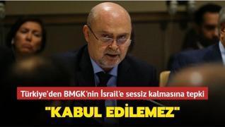 Türkiye'den BMGK'nin işgalci İsrail'e sessiz kalmasına tepki: Kabul edilemez