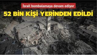 Gazze'de 52 bin kişi yerinden edildi