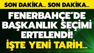 Son dakika: Fenerbahçe'de başkanlık seçimi ertelendi! İşte yeni tarih...