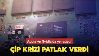 Apple ve Nvidia'da yer alıyor... Çip krizi patlak verdi