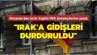 Almanya'dan terör örgütü PKK destekçilerine yurt dışı yasağı: 'Irak'a gidişleri durduruldu'