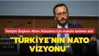 İletişim Başkanı Altun AlJazeera için makale kaleme aldı:  Küresel Zorluklar Çağında Türkiye'nin NATO Vizyonu