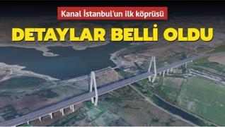 Kanal İstanbul projesinde inşa edilecek ilk köprünün detayları belli oldu